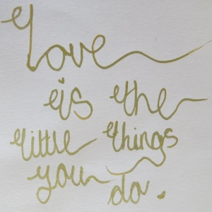Love is the little things you do